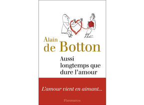 emilie-duchene-culture-littérature-alain-de-botton-aussi-longtemps-que-dure-l-amour